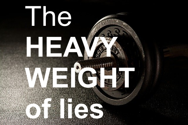 Lies are heavy Weight