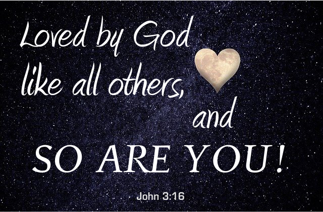 Loved by God like all others, and so are you!
